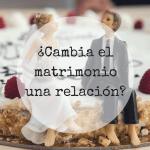 cambia matrimonio relación pareja