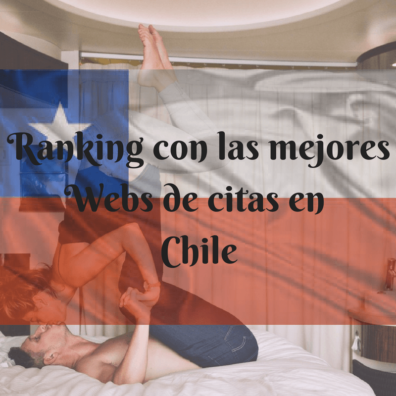 Ranking con las mejores Webs de citas Chilenas